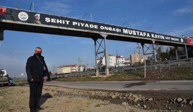 Şehit Mustafa Kayın'ın ismi üst geçitte yaşayacak